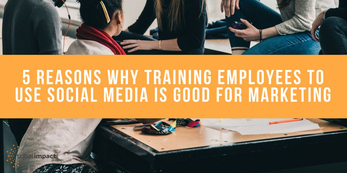 5 Reasons Why Training Employees Tp Use Social Media Is Good For Marketing