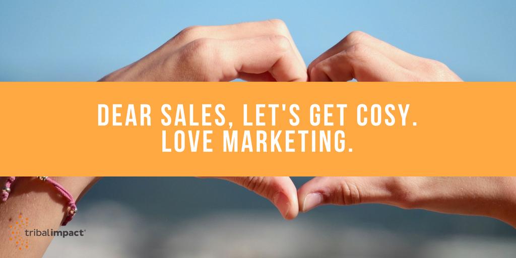 Dear Sales, Let's Get Cosy. Love Marketing.