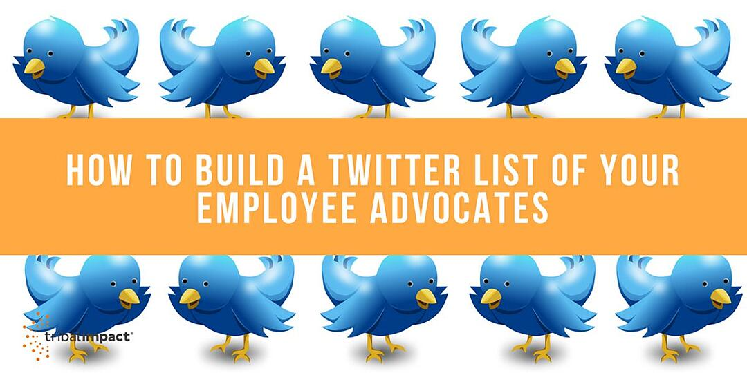 How To Build A Twitter List Of Your Employee Advocates