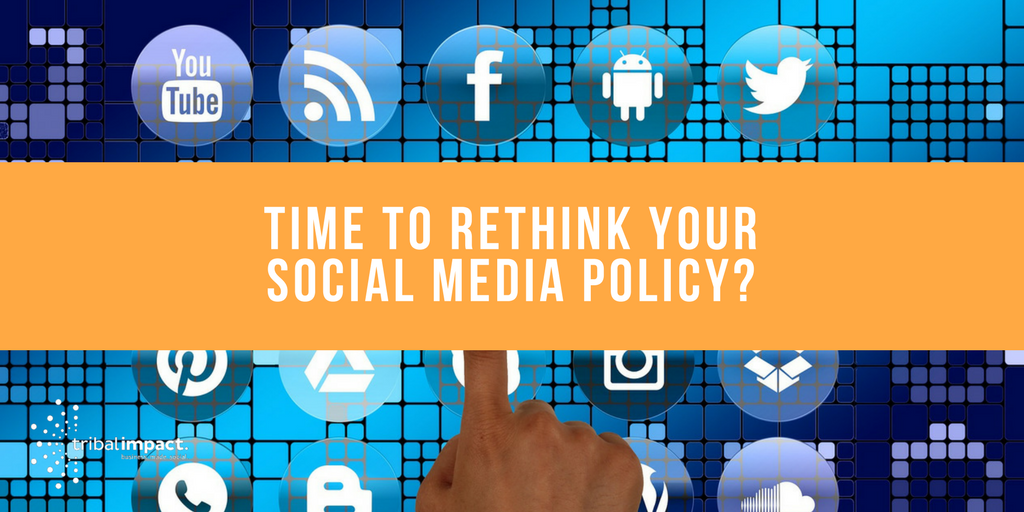 Time To Rethink Your Social Media Policy
