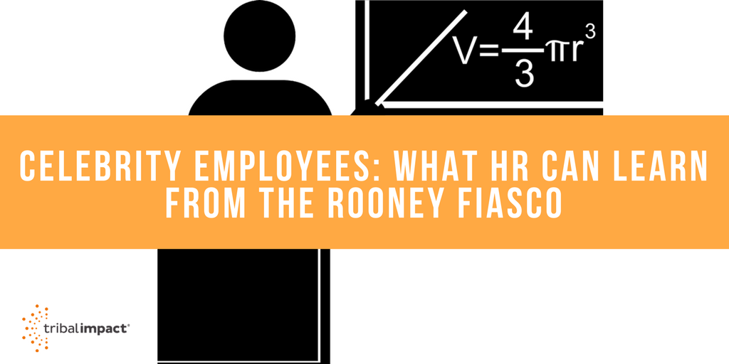 Celebrity Employees: What HR Can Learn From The Rooney Fiasco