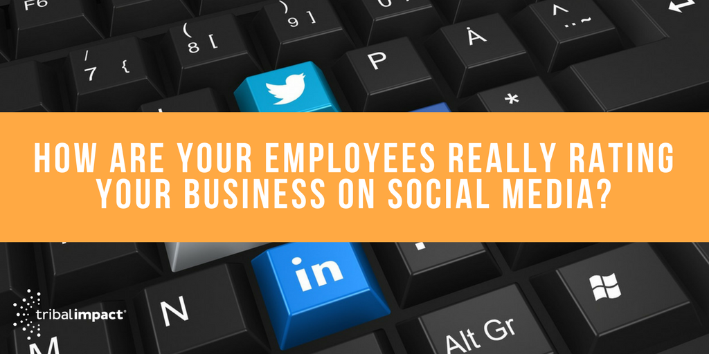 How Are Your Employees Really Rating Your Business On Social Media?