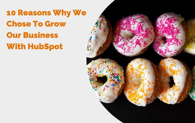10 Reasons Why We Chose To Grow Our Business With HubSpot header