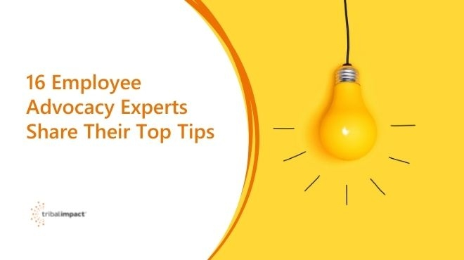 16 Employee Advocacy Experts Share Their Top Tips blog header