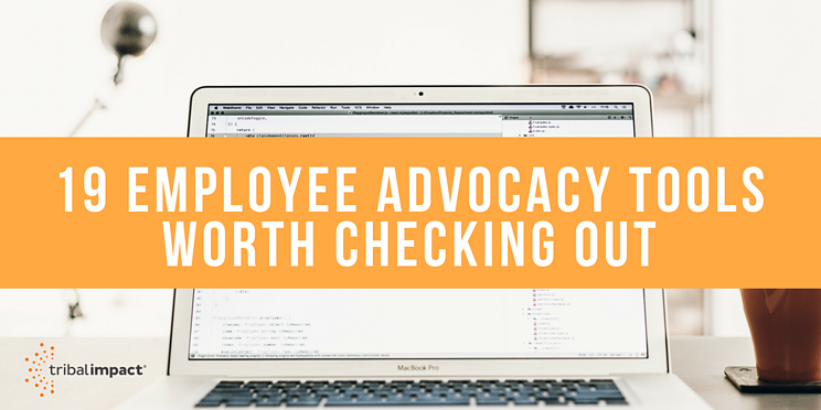 19 Employee Advocacy Tools Worth Checking Out.png