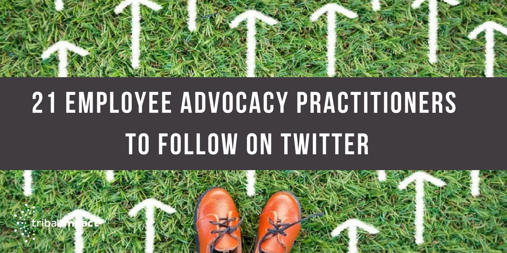 21 Employee Advocacy Practitioners To Follow On Twitter.png