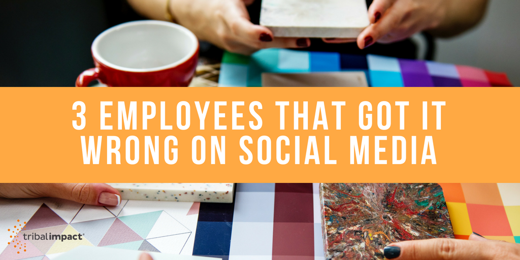 3 Employees That Got It Wrong on Social Media