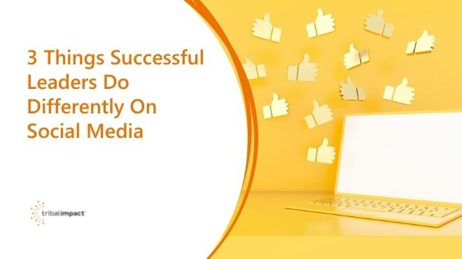 3 Things Successful Leaders Do Differently On Social Media