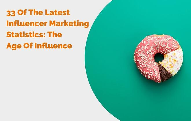 33 Of The Latest Influencer Marketing Statistics The Age Of Influence  HEADER