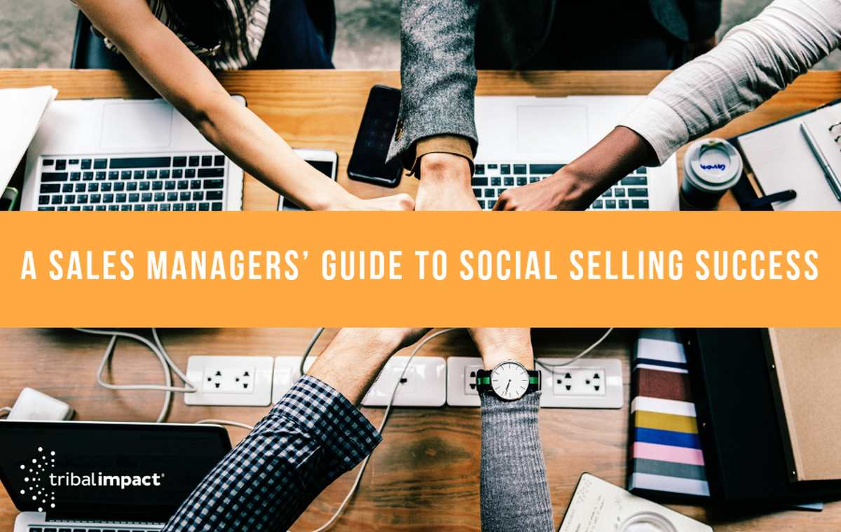 A Sales Managers' Guide To Social Selling Success