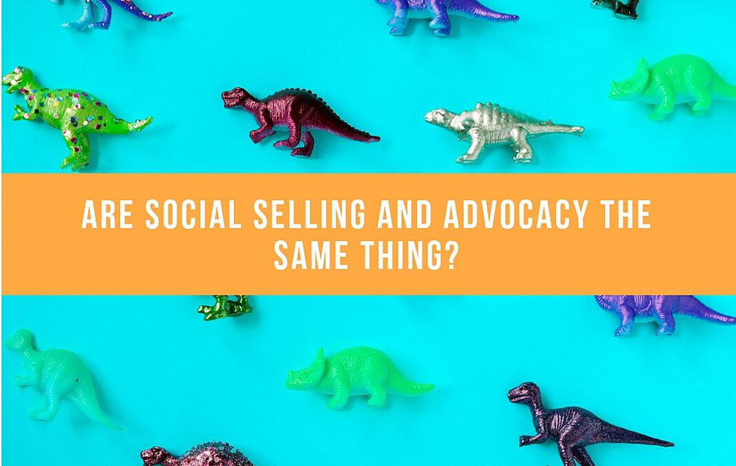 Are Social Selling And Advocacy The Same Thing?