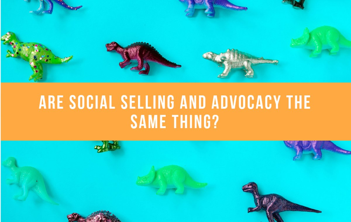 Are Social Selling And Advocacy The Same Thing