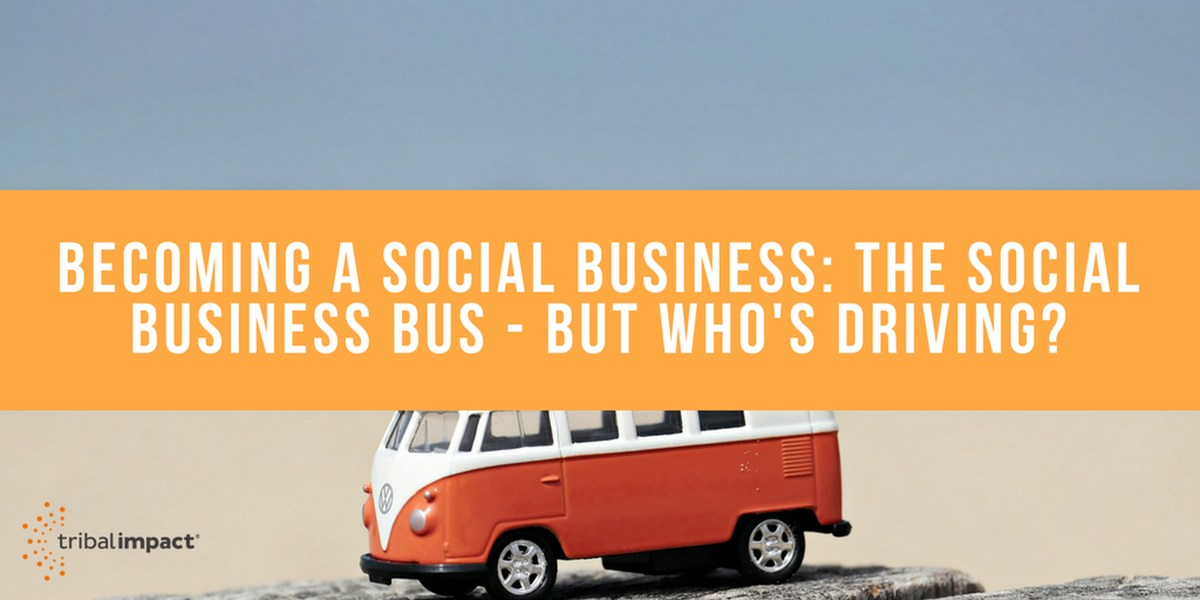 Becoming A Social Business The Social Business Bus - But Who's Driving