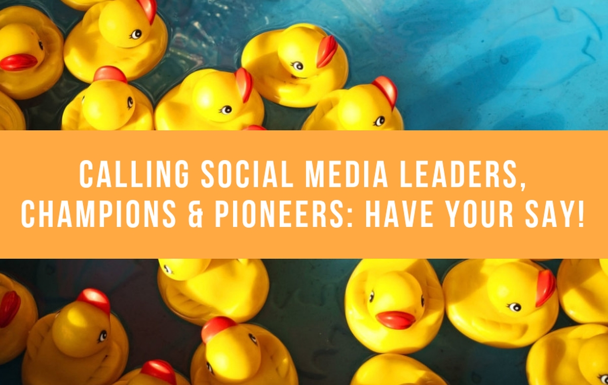 Calling Social Media Leaders, Champions & Pioneers: Have Your Say!