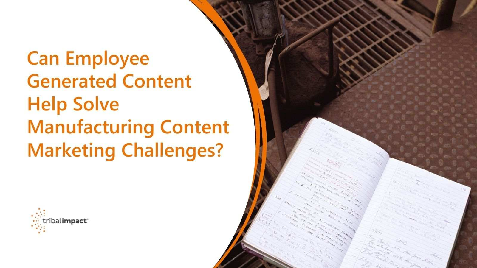 Can Employee Generated Content Help Solve Manufacturing Content Marketing Challenges blog image 1