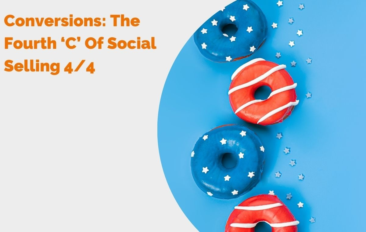 Conversions  The Fourth 'C' Of Social Selling 4of4  header