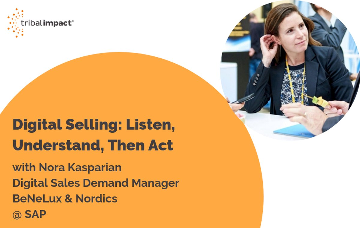 Digital Selling Listen, Understand, Then Act, With Nora Kasparian, SAP