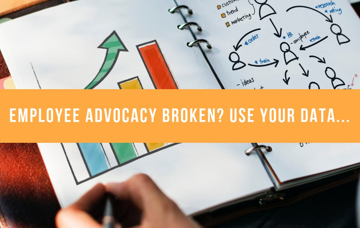 Employee Advocacy Broken Use Your Data