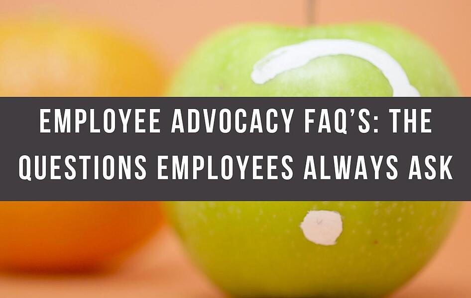 Employee Advocacy FAQ's_ The Questions Employees Always Ask