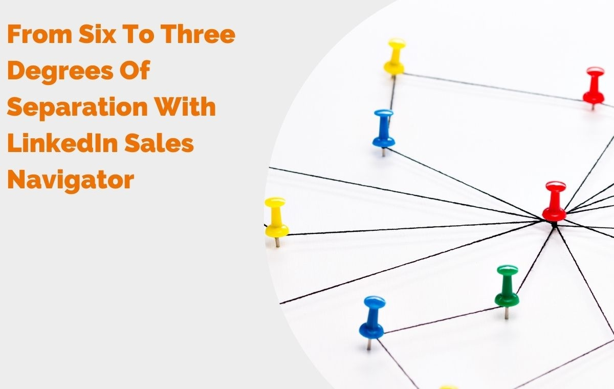 From Six To Three Degrees of Separation With LinkedIn Sales Navigator header