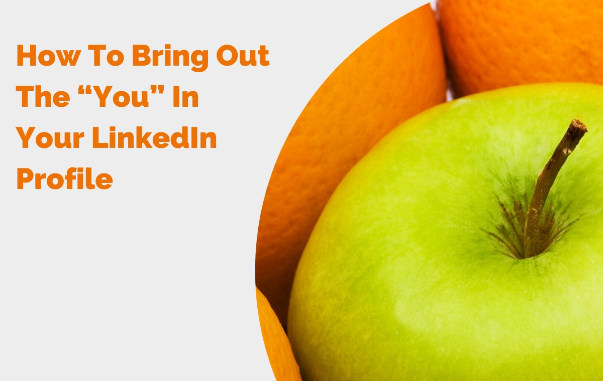 "How To Bring Out The ""You"" In Your LinkedIn Profile header"