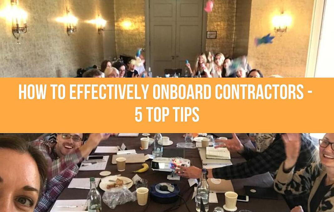 How To Effectively Onboard Contractors - 5 Top Tips