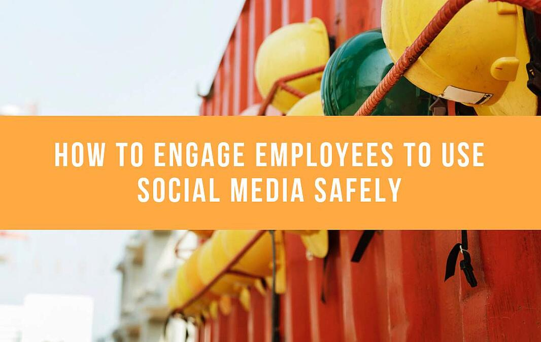 How To Engage Employees To Use Social Media Safely