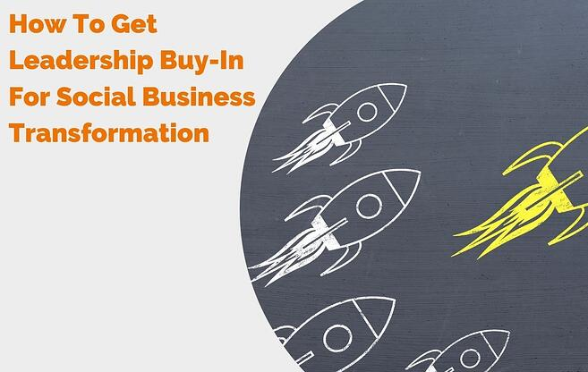 How To Get Leadership Buy-In For Social Business Transformation header