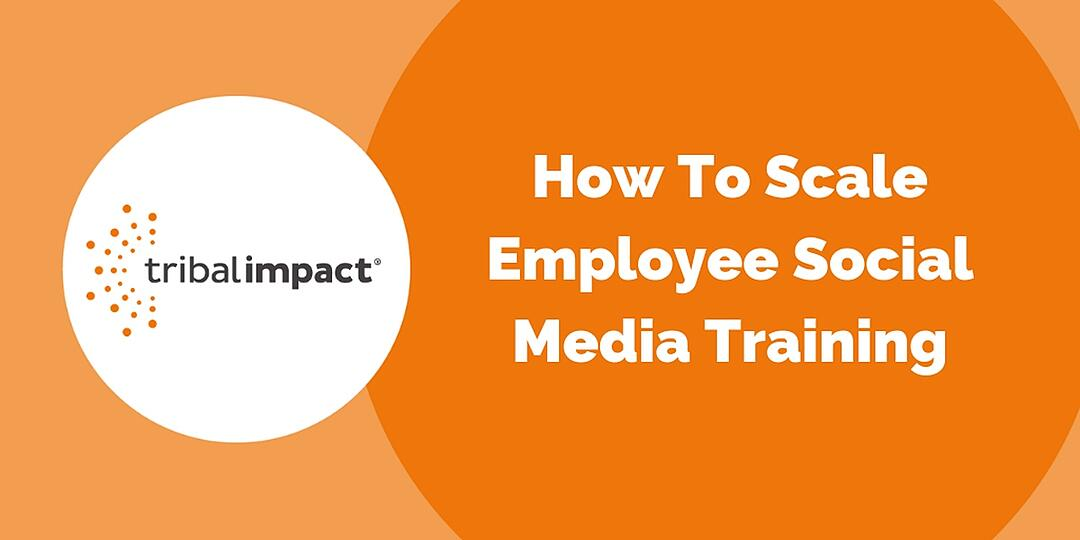 How To Scale Employee Social Media Training