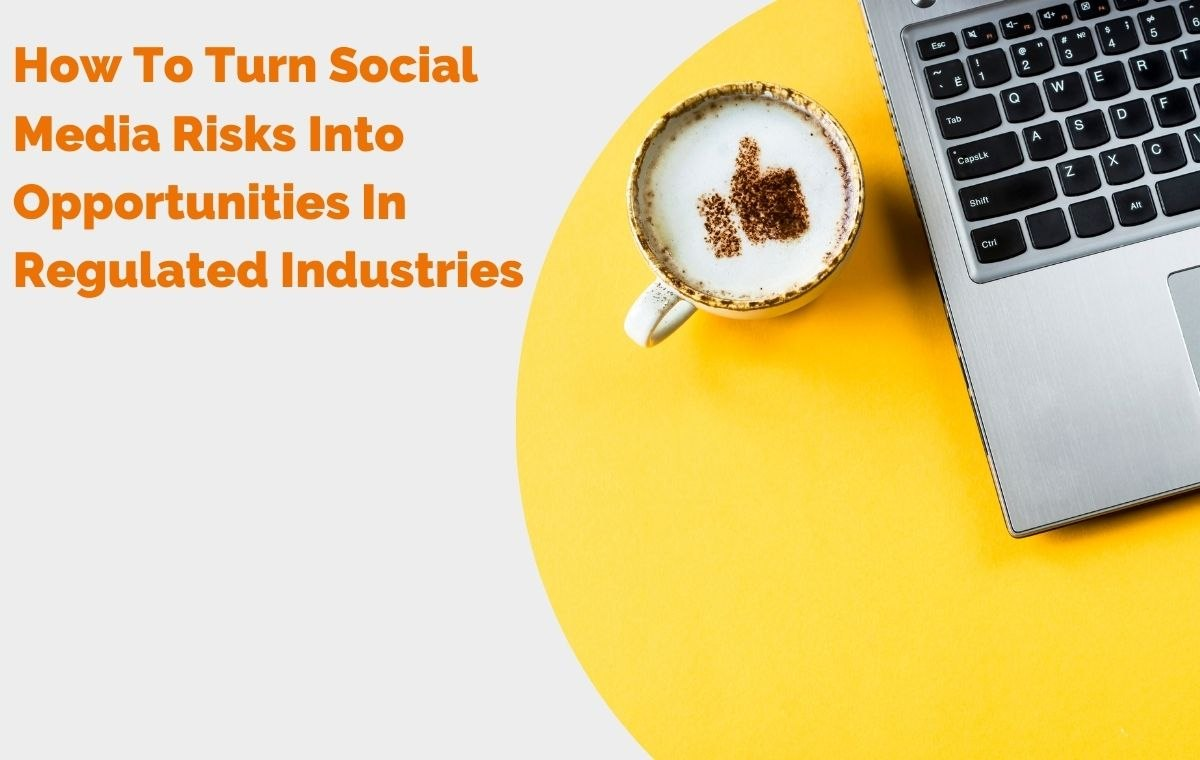 How to turn social media risks into opportunities in regulated industries header