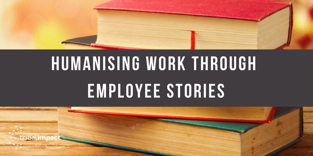 Humanising Work Through Employee Stories.png