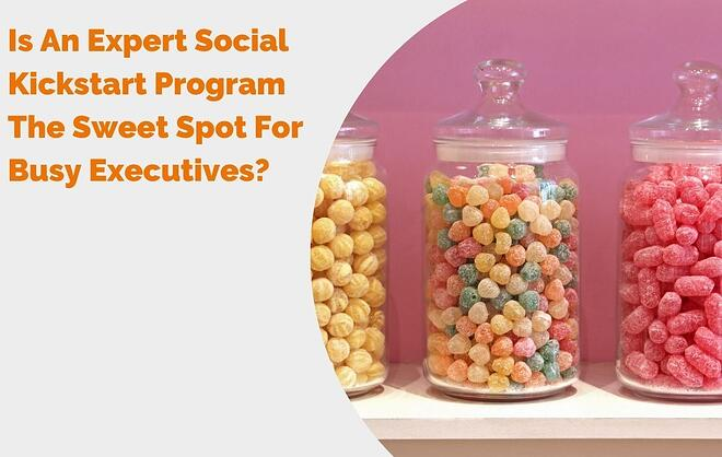 Is an expert social kickstart program the sweet spot for busy executives? header
