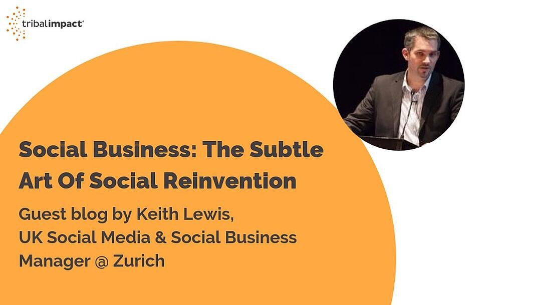 Social Business: The Subtle Art Of Social Reinvention