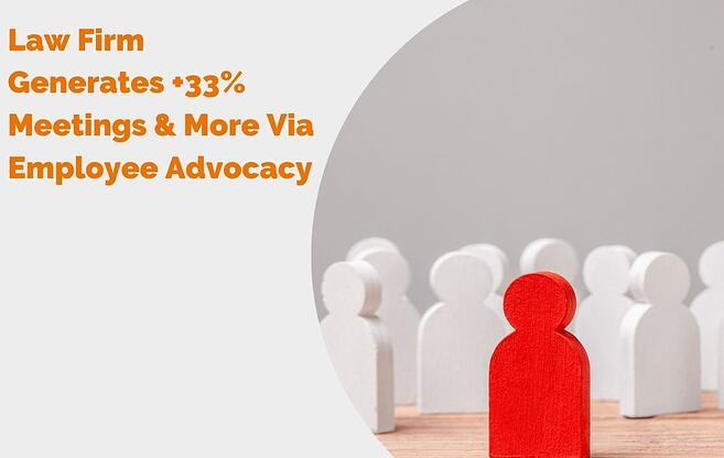 Law Firm Generates +33% Meetings & More Via Employee Advocacy Blog Header