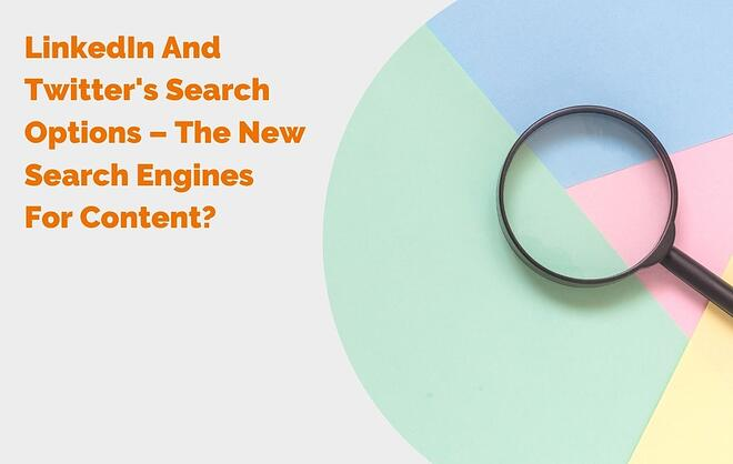 LinkedIn And Twitters Search Options – The New Search Engines For Content? header