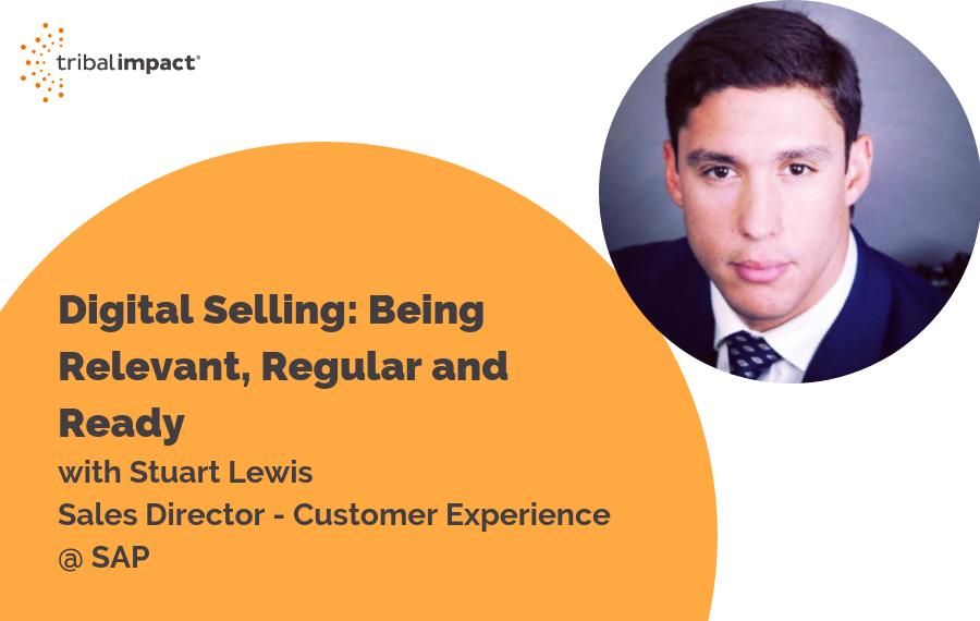 Digital Selling: Being Relevant, Regular and Ready with Stuart Lewis, SAP