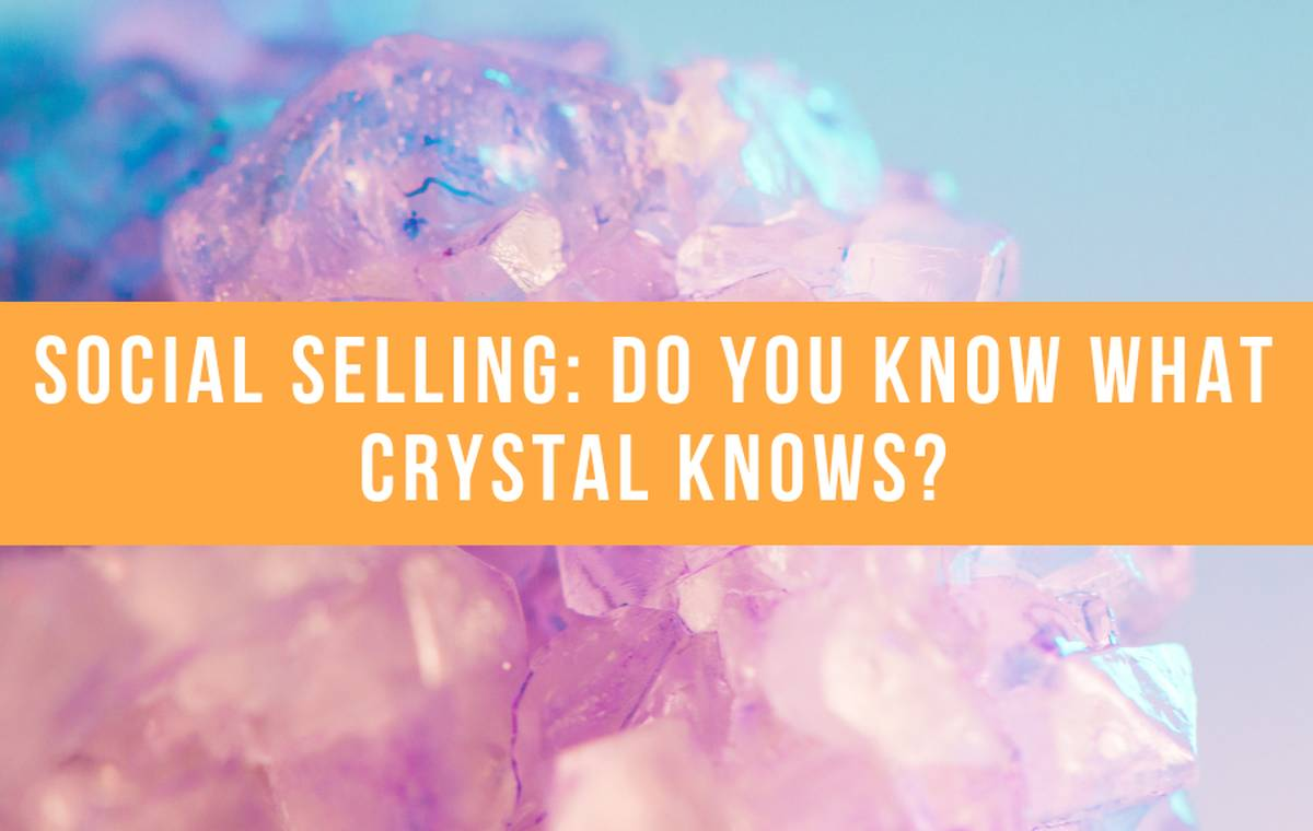 Social Selling Do You Know What Crystal Knows