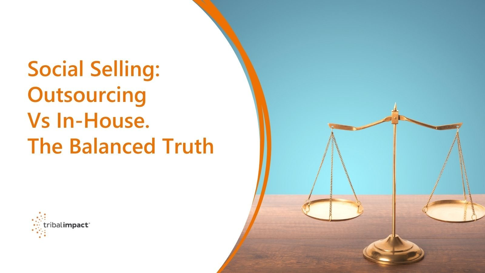 Social Selling Outsourcing Vs Inhouse The balanced Truth Blog Image