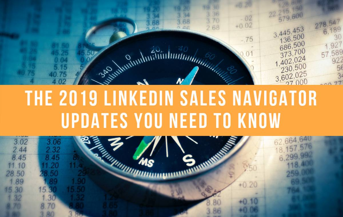 The 2019 LinkedIn Sales Navigator updates you need to know