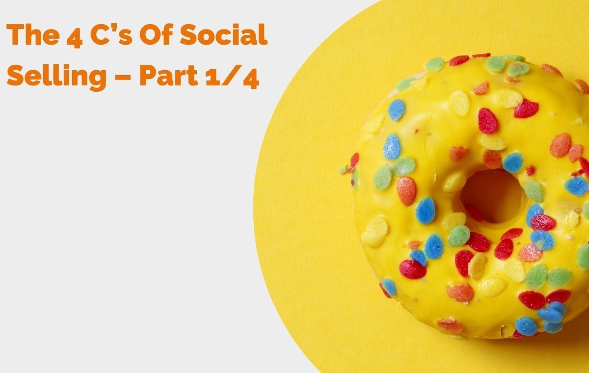 The 4 C's Of Social Selling – Part 1of4 header