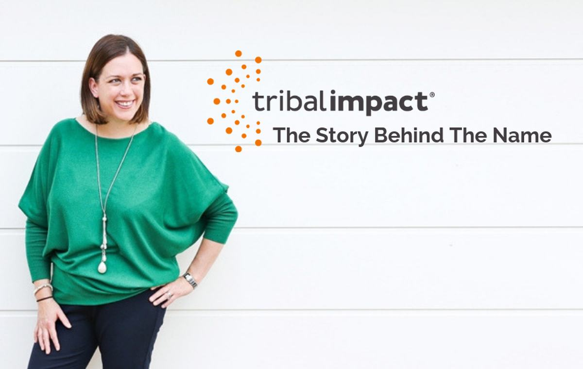 Tribal Impact The Story Behind the Name