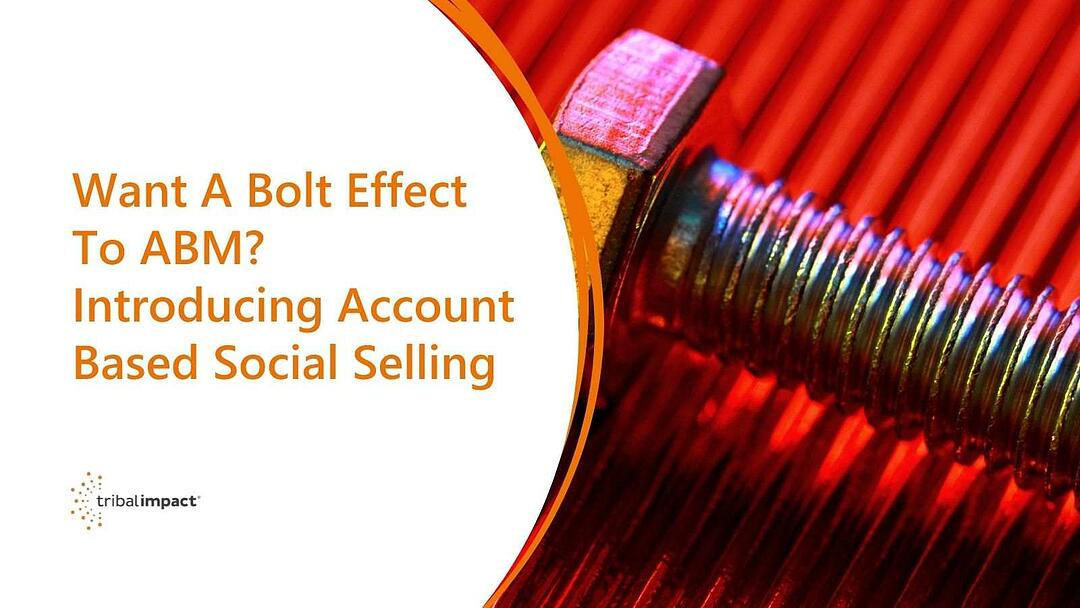 Want A Bolt Effect To ABM? Introducing Account Based Social Selling
