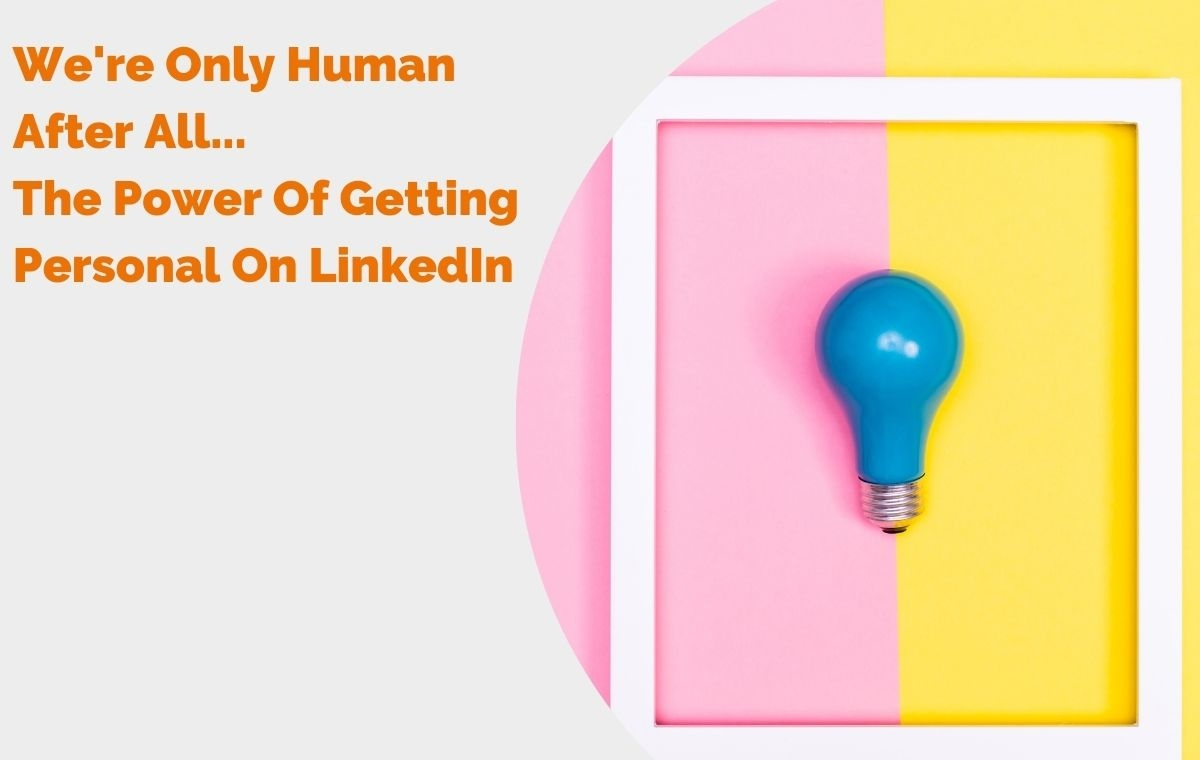 We're only human after all...the power of getting personal on LinkedIn header