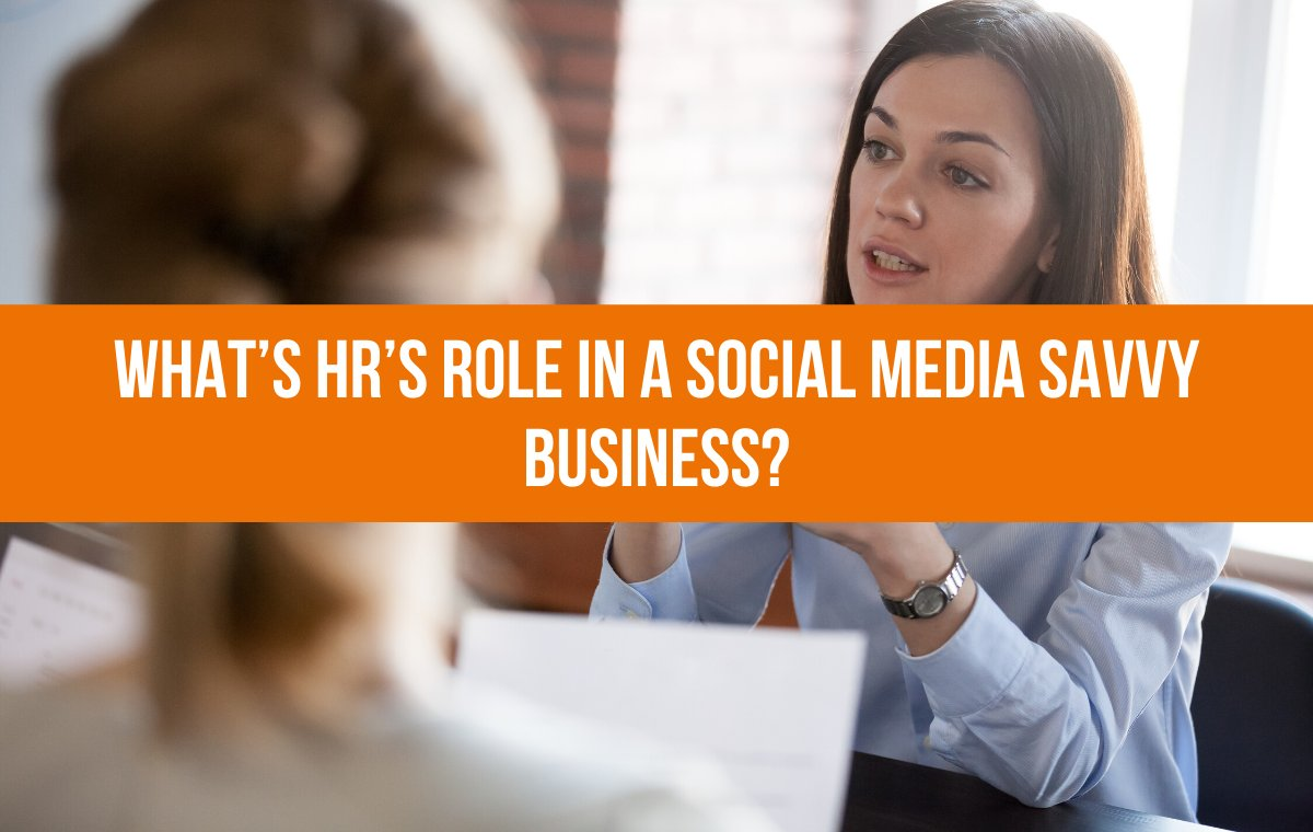 What's HR's Role In A Social Media Savvy Business