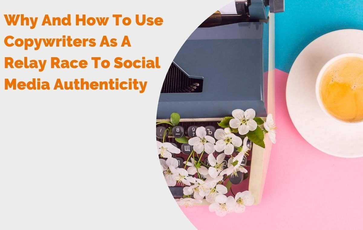 Why And How To Use Copywriters As A Relay Race To Social Media Authenticity header