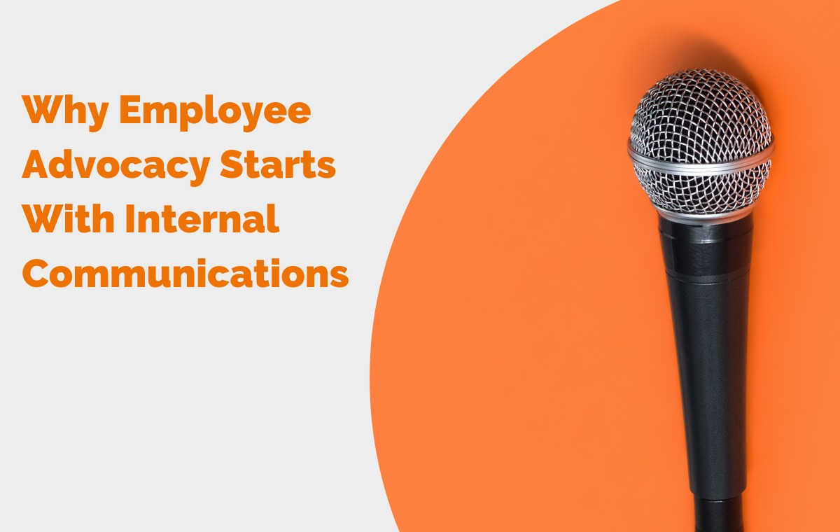 Why Employee Advocacy Starts With Internal Communications