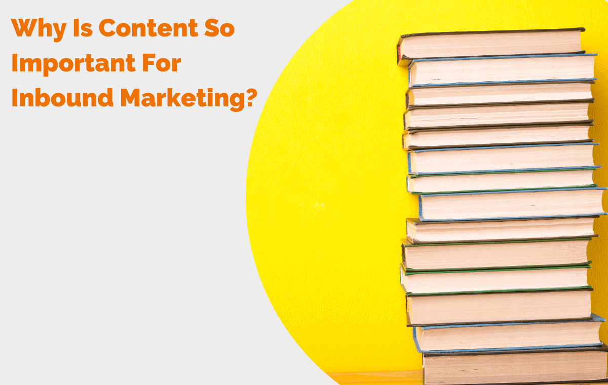 Why Is Content So Important For Inbound Marketing? header