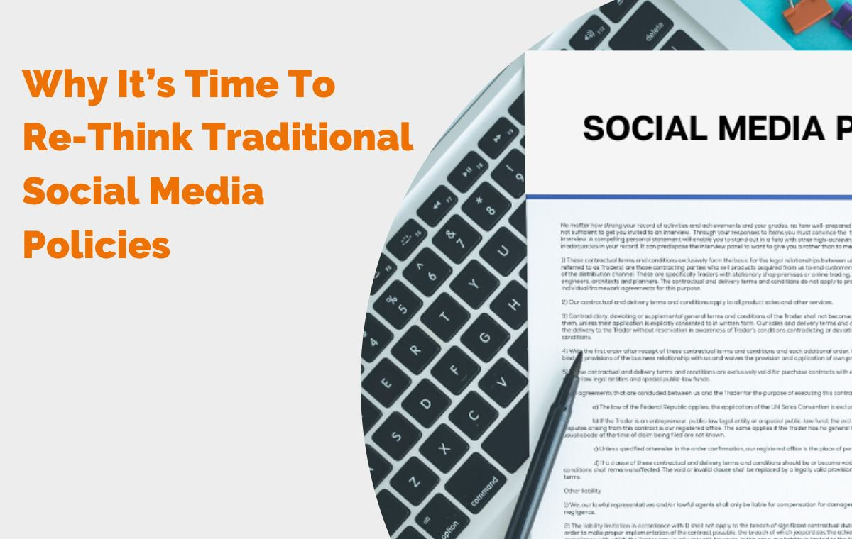 Why It's Time To Re-Think Traditional Social Media Policies
