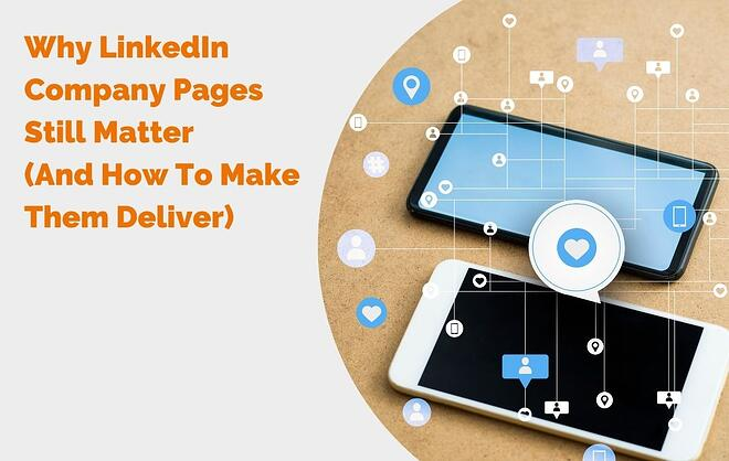 Why LinkedIn Company Pages Still Matter (And How To Make Them Deliver) header
