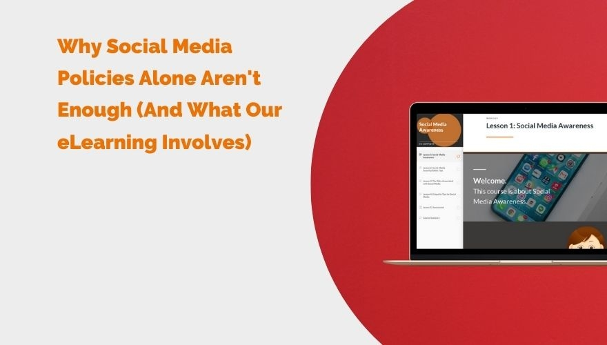 Why Social Media Policies Alone Arent Enough 1 (And What Our eLearning Involves)